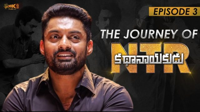The Journey Of #NTRKathaNayakudu Episode – 3