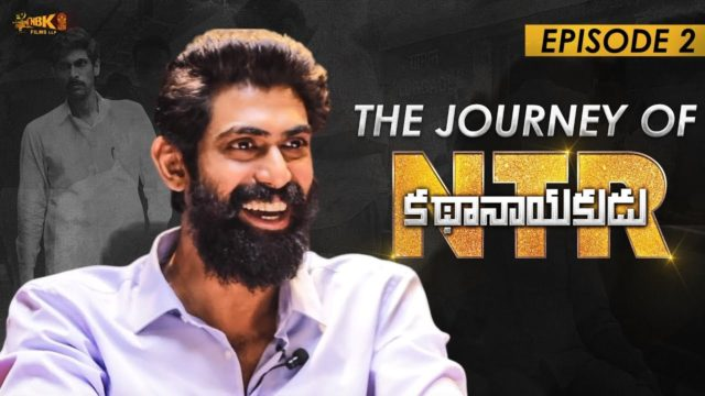 The Journey Of #NTRKathaNayakudu Episode – 2